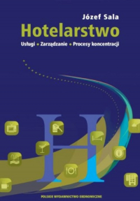 Hotelarstwo Usługi Zarządzanie Procesy koncentracji - Józef Sala | mała okładka