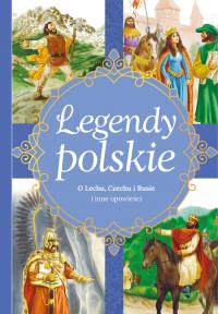 Legendy polskie O Lechu, Czechu, Rusie i inne opowieści - Ewa Stadtmuller | mała okładka