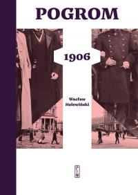 Pogrom 1906 - Wacław Holewiński | mała okładka