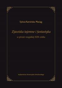 Zjawiska tajemne i fantastyka w prozie rosyjskiej XIX wieku - Sylwia Kamińska-Maciąg | mała okładka