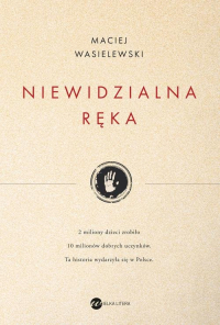 Niewidzialna ręka - Maciej Wasielewski | mała okładka