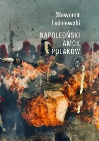 Napoleoński amok Polaków - Sławomir Leśniewski   mała okładka