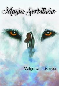 Magia Serbithów - Małgorzata Lisińska | mała okładka
