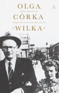 Olga, córka Wilka - Krzyżanowska-Mierzewska Magdalena, Wiśniewska Aldona | mała okładka