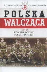 Polska Walcząca Tom 57 Konspiracyjne Wojsko Polskie -    mała okładka