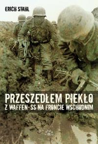 Przeszedłem piekło z Waffen-SS na froncie wschodnim - Erich Stahl | mała okładka