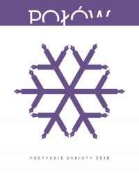 Połów Poetyckie debiuty 2018 - Halber Maria, Pierzchliński Marcin, Podlaski  | mała okładka