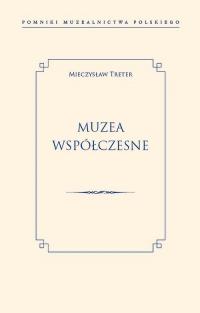 Muzea współczesne - Mieczysław Treter | mała okładka