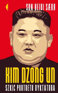Kim Dzong Un Szkic portretu dyktatora - Sun Heidi Sabo   mała okładka