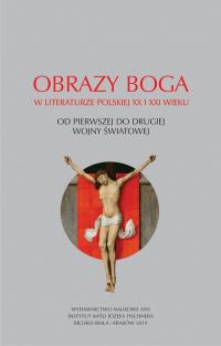Obrazy Boga w literaturze polskiej XX i XXI wieku. Od pierwszej do drugiej wojny światowej -  | mała okładka