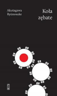 Koła zębate - Akutagawa Ryunosuke   mała okładka