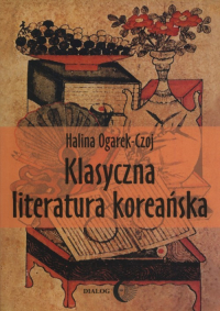 Klasyczna literatura koreańska - Halina Ogarek-Czoj | mała okładka