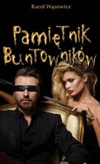 Pamiętnik Buntowników - Karol Wąsowicz | mała okładka