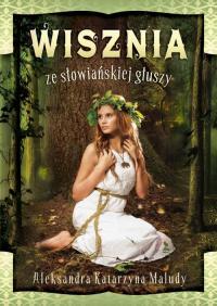 Wisznia ze słowiańskiej głuszy - Maludy Aleksandra Katarzyna | mała okładka