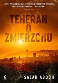 Teheran o zmierzchu - Salar Abdoh   mała okładka