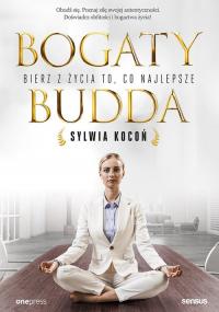 Bogaty Budda Bierz z życia to, co najlepsze - Sylwia Kocoń | mała okładka