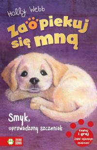Zaopiekuj się mną Smyk uprowadzony szczeniak - Holly Webb | mała okładka