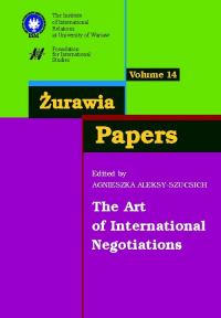 Żurawia Papers 14 The Art of International Negotiations - Agnieszka Aleksy-Szucsich | mała okładka