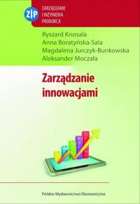 Zarządzanie innowacjami - Knosala Ryszard, Boratyńska-Sala Anna, Jurczyk-Bunkowska Magdalena   mała okładka
