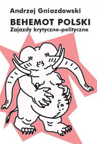 Behemot polski Zajazdy krytyczno-polityczne - Andrzej Gniazdowski | mała okładka