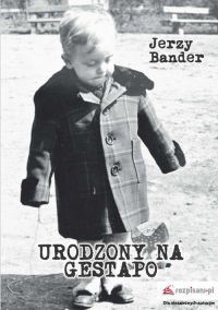 Urodzony na Gestapo - Jerzy Bander | mała okładka