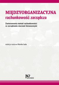 Międzyorganizacyjna rachunkowość zarządcza Zastosowania metod rachunkowości w zarządzaniu sieciami biznesowymi -  | mała okładka