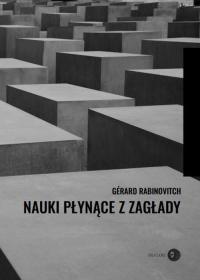 Nauki płynące z Zagłady - Gérard Rabinovitch | mała okładka