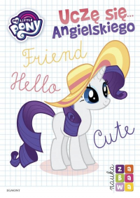 My Little Pony Uczę się angielskiego Nauka i zabawa - Klaudyna Cwynar   mała okładka