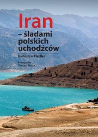 Iran śladami polskich uchodźców - Radosław Fiedler   mała okładka