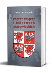 Poczet książąt i księżnych mazowieckich - Janusz Grabowski   mała okładka