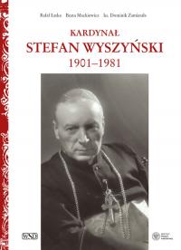 Kardynał Stefan Wyszyński - Łatka Rafał, Mackiewicz Beata, Zamiatała Domi | mała okładka