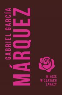 Miłość w czasach zarazy - Marquez Gabriel Garcia | mała okładka