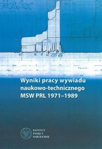 Wyniki pracy wywiadu naukowo-technicznego MSW PRL 1971-1989 -  | mała okładka