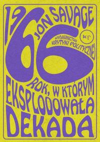 1966 Rok, w którym eksplodowała dekada - Jon Savage | mała okładka
