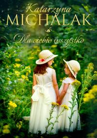 Dla Ciebie wszystko - Katarzyna Michalak | mała okładka