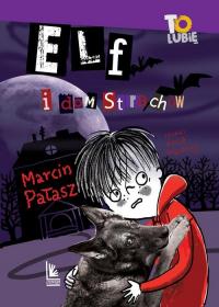 Elf i dom strachów - Marcin Pałasz | mała okładka