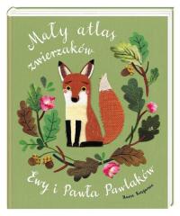 Mały atlas zwierzaków Ewy i Pawła Pawlaków - Kozyra-Pawlak Ewa, Pawlak Paweł   mała okładka