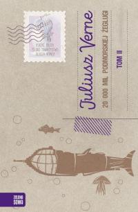 20 000 tysięcy mil podmorskiej żeglugi Tom 2 - Juliusz Verne   mała okładka