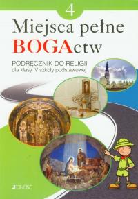 Miejsca pełne BOGActw 4 Religia Podręcznik Szkoła podstawowa - Mielnicki Krzysztof, Kondrak Elżbieta, Nosek  | mała okładka