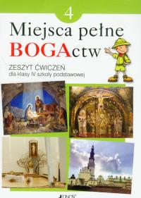 Miejsca pełne BOGActw 4 Religia Zeszyt ćwiczeń Szkoła podstawowa - Kondrak Elżbieta, Parszewska Ewelina   mała okładka