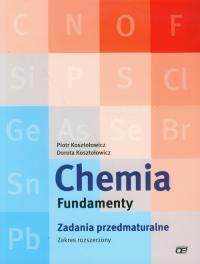 Chemia Fundamenty Zadania przedmaturalne Zakres rozszerzony - Kosztołowicz Piotr, Kosztołowicz Dorota   mała okładka