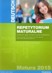 Deutsch Repetytorium maturalne 2015 Podręcznik Poziom podstawowy - Serzysko Cezary, Drabich Nina, Gajownik Tomasz | mała okładka