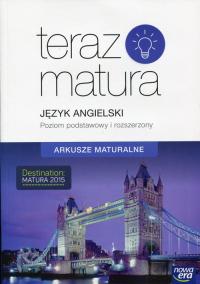 Teraz matura Język angielski Arkusze maturalne Poziom podstawowy i rozszerzony -  | mała okładka