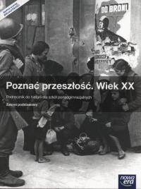 Poznać przeszłość Wiek XX Podręcznik Zakres podstawowy Szkoły ponadgimnazjalne - Roszak Stanisław, Kłaczkow Jarosław | mała okładka