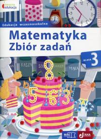 Matematyka 3 Zbiór zadań Edukacja wczesnoszkolna - Beata Sokołowska | mała okładka