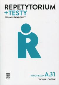 Repetytorium + testy Egzamin zawodowy Technik logistyk Kwalifikacja A.31 -    mała okładka