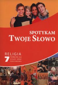Spotykam Twoje Słowo Religia 7 Podręcznik Szkoła podstawowa -  | mała okładka