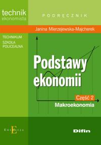 Podstawy ekonomii część 2 Makroekonomia Podręcznik Technikum, szkoła policealna - Janina Mierzejewska-Majcherek | mała okładka