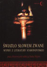 Światło słowem zwane Wypisy z literatury staroindyjskiej - zbiorowa Praca | mała okładka