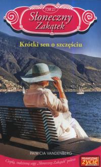 Słoneczny zakątek Tom 27 Krótki sen o szczęściu - Patricia Vanderberg   mała okładka